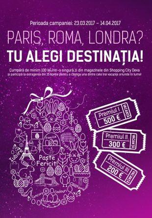 Paris, Roma, Londra? Tu alegi destinația!